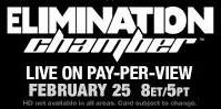 WWE: ELIMINATION CHAMBER  Sunday, February 25th at 7:30 p.m. - $44.95