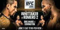 UFC 225: WHITTAKER VS. ROMERO 2  June 9th at 9:00 p.m. - $64.95