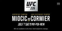 UFC 226: MIOCIC VS. CORMIER  July 7th at 9:00 p.m. - $64.95