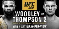 UFC 209: WOODLEY VS. THOMPSON 2 Saturday, March 4th at 10:00pm $59.95